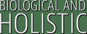 Biological and Holistic